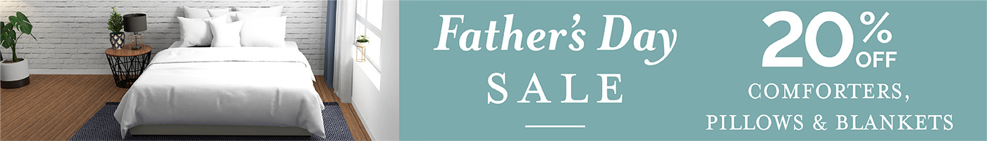 Father's Day Sale - 20% Off Comforters, Pillows & Blankets