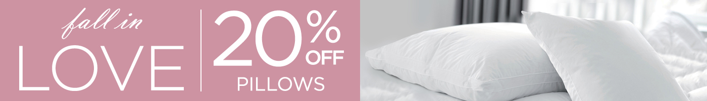 Love Your Bedding - Save 20% On Pillows